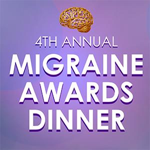 4th annual Migraine Awards Dinner
